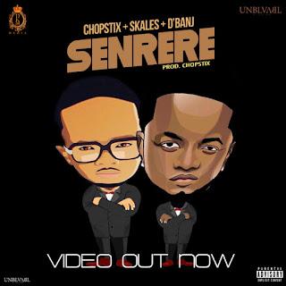 VIDEO: Chopstix ft. Skales & D'Banj – Senrere
