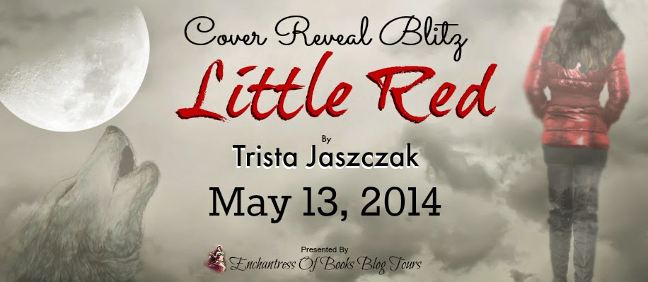 Cover Reveal: Little Red by Trista Jaszczak