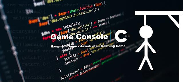 Tutorial Membuat Hangman Console Game dengan C++ - Belajar C++