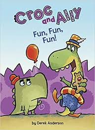 Croc and Ally Fun, Fun, Fun! Cover depicting Crock carrying a red balloon adn Ally dressed in a hat and swim trunks and carrying a Teddy Bear