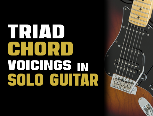 Triad Chord Voicings in Solo Guitar | Creative Guitar Studio