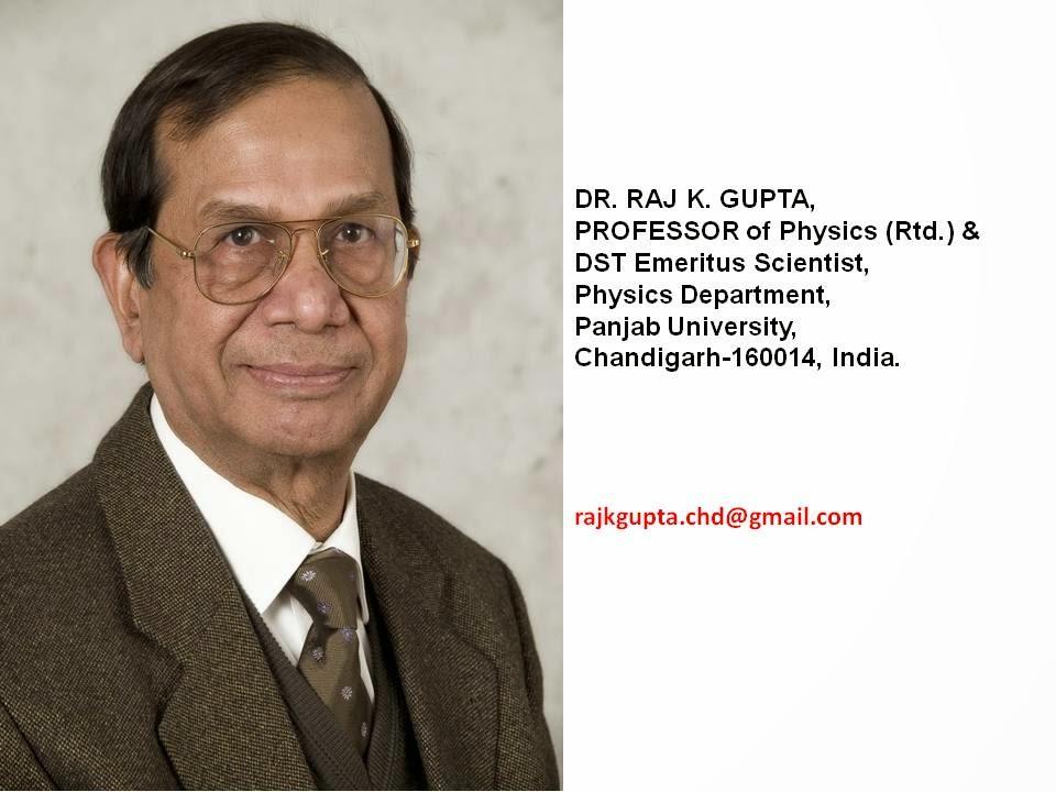 DR. RAJ K. GUPTA, PROFESSOR of Physics