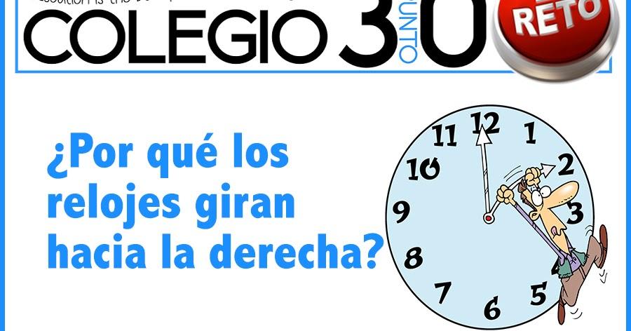 Reto 9. ¿Por qué los relojes giran hacia la derecha?