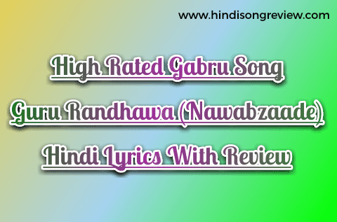 guru-randhawa-song-high-rated-gabru-lyrics-with-review