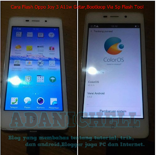Cara Flash Oppo Joy 3 A11w Getar,Bootloop Via Sp Flash Tool