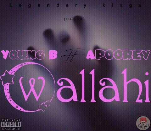 Wallahi Music | Young B ft Apoorey