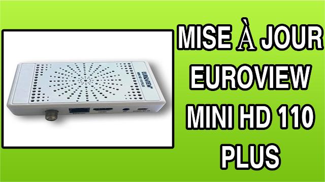 تحميل التحديث الاخير لجهاز MISE À JOUR EUROVIEW MINI HD 110 PLUS