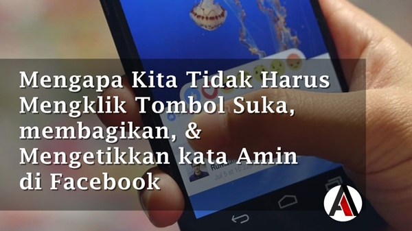 Mengapa Kita Tidak Harus Mengklik Tombol Suka, membagikan, dan Mengetikkan kata Amin di Facebook