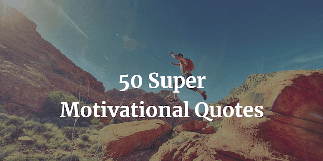 "Header image of the article: ""50 Super Motivational Quotes""."