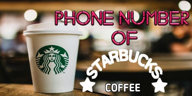 Starbucks Phone Number, Starbucks Customer Service Number