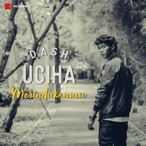 Dash Uciha - Merindukanmu MP3