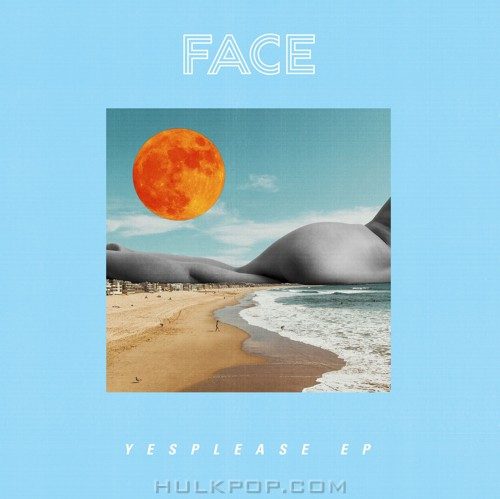 FACE – YESPLEASE – EP