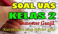 SOAL UAS/PAS Kelas 2 Semester Ganjil Kurikulum 2013 Revisi 2017