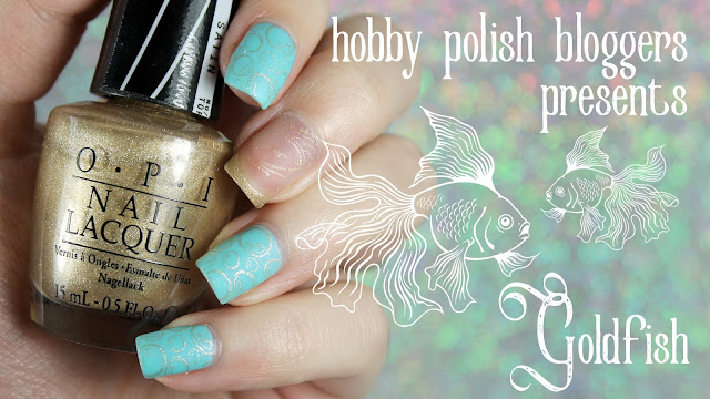 Hobby Polish Bloggers Presents: Goldfish