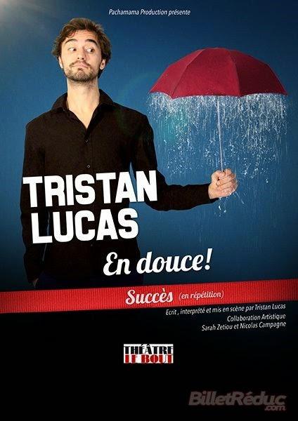 L'affiche du one man show de Tristan Lucas, En Douce, actuellement au théâtre Le Bout