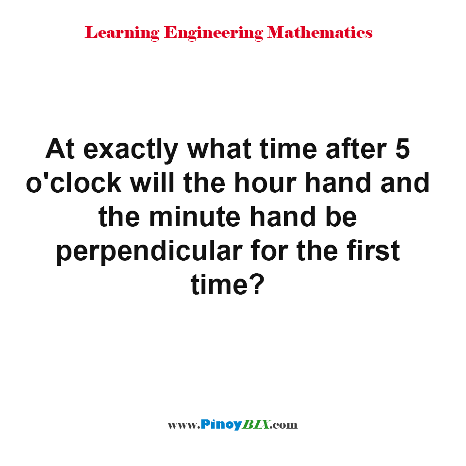 What time after 5 o'clock will the hour hand and the minute hand be perpendicular