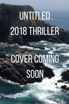 more info about my 2018 thriller coming soon
