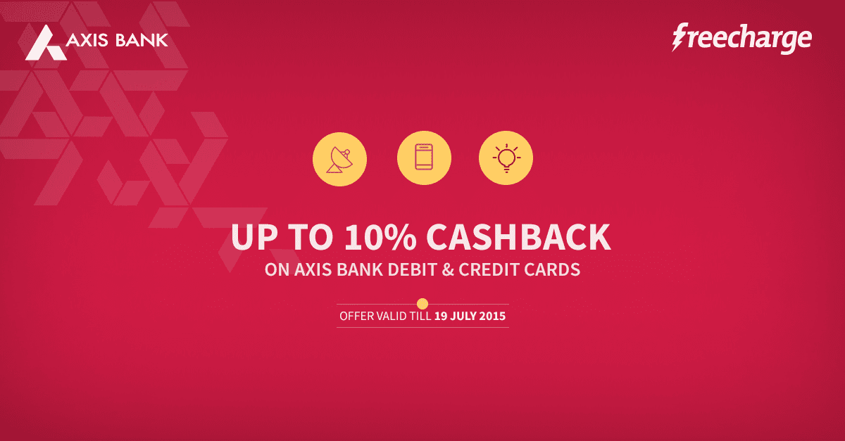 FreeCharge Upto 10% Cashback on Recharges & Bill Payments – [Axis