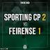 Sporting 2 - Feirense 1...Qualidade vs Mediocridade mais uma vez!