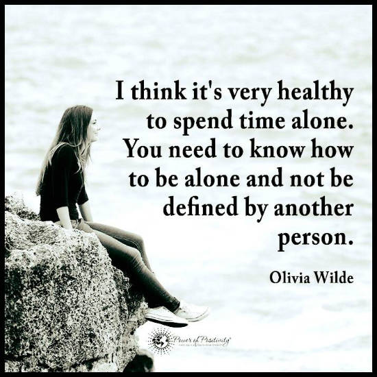 Its Healthy To Spend Time Alone You Need To Know How To Be Alone
