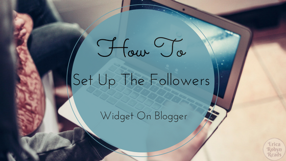 How To Set Up The Followers Widget On Blogger