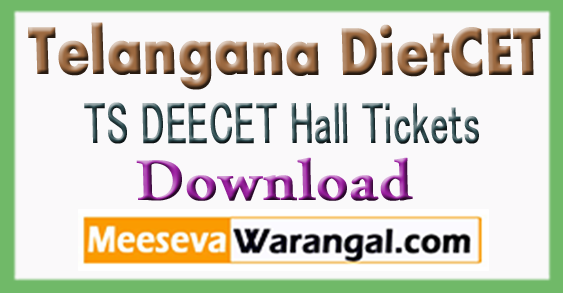 TS DEECET (DIETCET) 2018 Exam Hall Tickets Download