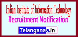 IIIT Indian Institute of Information Technology Recruitment Notification 2017 Last Date 20-05-2017