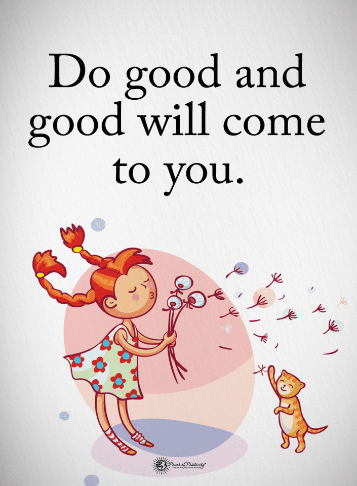 Quotes Do Good And Good Will Come To You Quotes