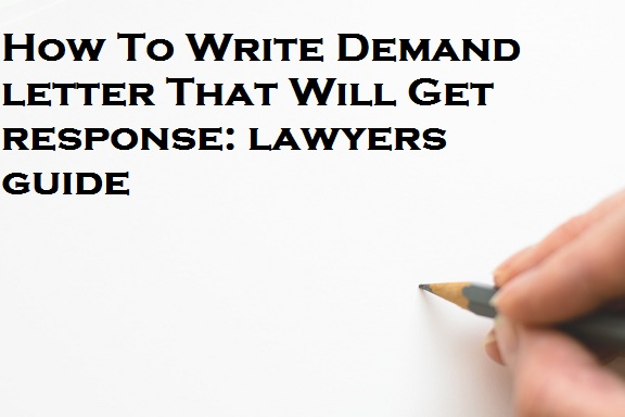 How to write a Demand Letter That Will Get Response Lawyers Guide