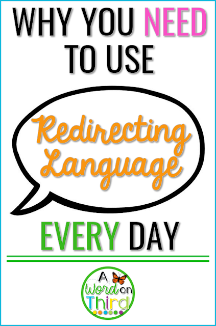 Redirecting language is a powerful tool that can help stop misbehaviors really quickly and prevent them from getting you off track while you teach.