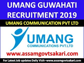 Umang Communications Pvt. Ltd.Recruitment 2019