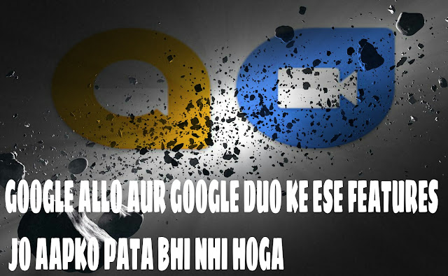 Sari jankari Google duo and allo ki