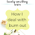 The Twenty-Something Series: How I deal with burn out
