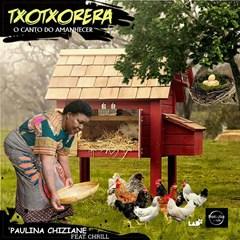 Paulina Chiziane - Txotxororiro (feat. Chrill Malate)
