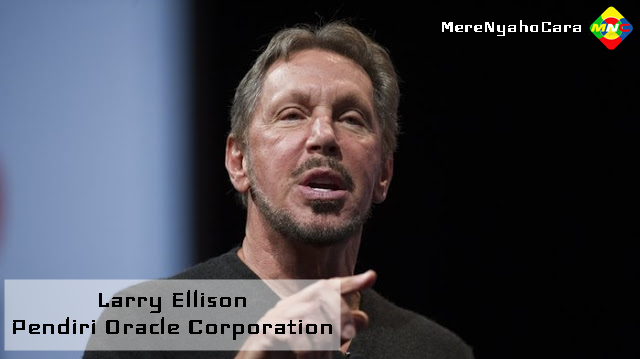 Kisah Inspiratif Kesuksesan Larry Ellison - Pendiri Oracle Corporation