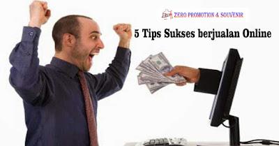 5 Tips Sukses berjualan Online