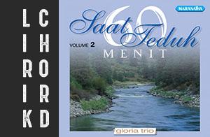 lirik chord kunci lagu rohani kristen terbaru gloria trio 60 menit saat teduh volume 2 album