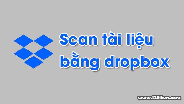 Scan tài liệu bằng Dropbox