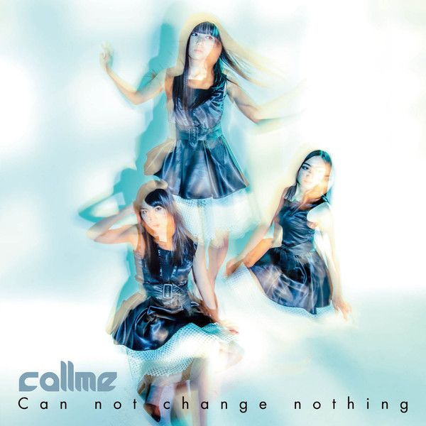 [Single] callme - Can not change nothing (2016.04.06/RAR/MP3)