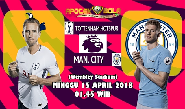 Prediksi Tottenham Hotspur vs Manchester City 15 April 2018
