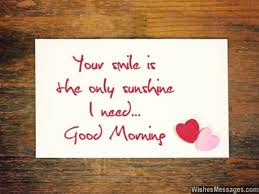 Good Morning Love Quotes: your smile is the only sunshine i need good morning