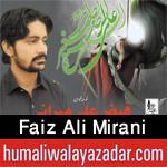 http://www.humaliwalayazadar.com/2017/09/faiz-ali-mirani-nohay-2018.html