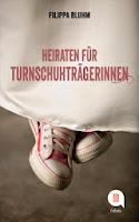 http://leseglueck.blogspot.de/2014/10/heiraten-fur-turnschuhtragerinnen.html