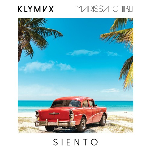 "KLYMVX Unveil New Single ""Siento"" ft. Marissa Chibli"