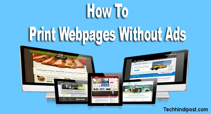 How To Print Webpages Without Ads in Hindi