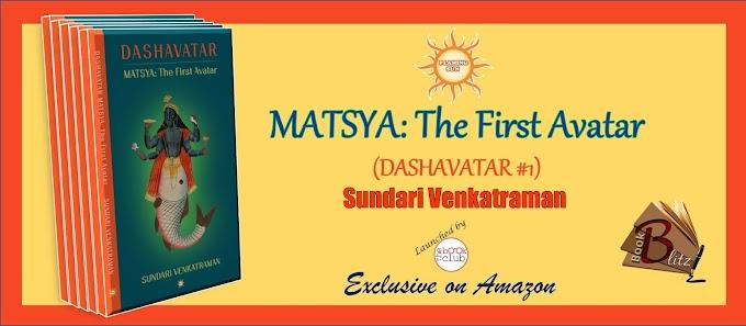 Book Blitz: MATSYA: The First Avatar (DASHAVATAR #1) by Sundari Venkatraman