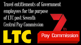 Travel entitlements of Government employees for the purpose of LTC post Seventh Central Pay Commission
