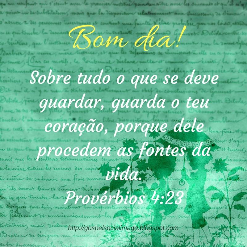 Excepcional Imagem com frases da bíblia de bom dia - Provérbios 4.23 - Imagens  GZ98