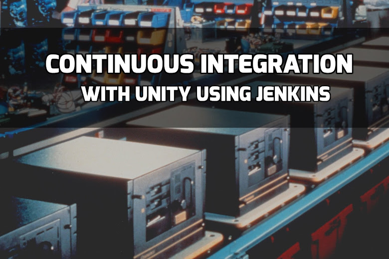 Continuous Integration With Unity (Auto builder) Using Jenkins