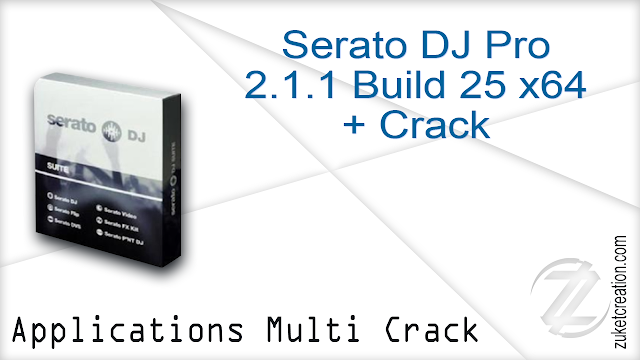 Serato DJ Pro 2.1.1 Build 25 x64 + Crack